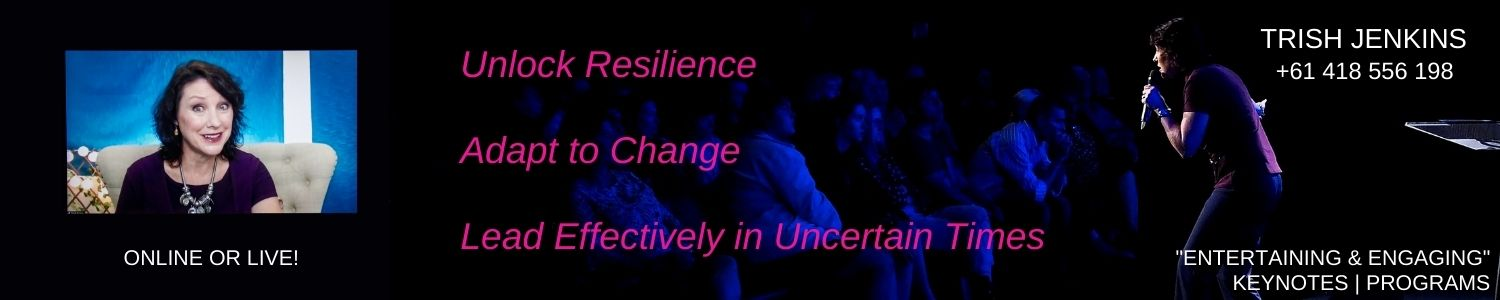 Engaging and Entertaining Motivational Speaker Trish Jenkins equips leaders and teams who want to Unlock Resilience, Adapt to Change and Lead Effectively in Uncertain Times, through online and live keynotes and workshops. Phone +61 418556198