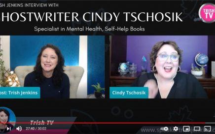 Interviews with Mental Health, Self help ghostwriter Cindy Tschosik