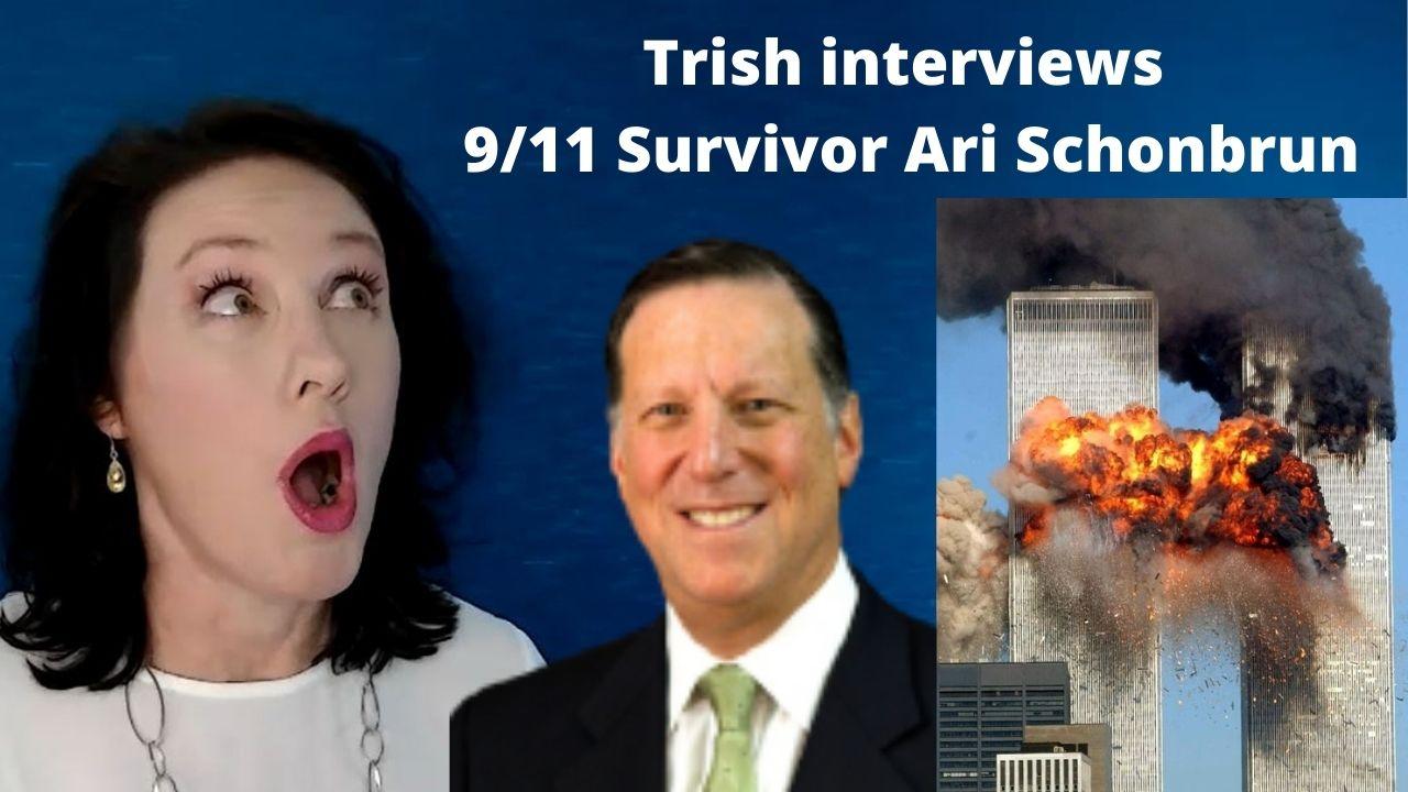 Trish Jenkins interviews 9/11 Twin Towers Terror Attack Survivor Ari Schonbrun