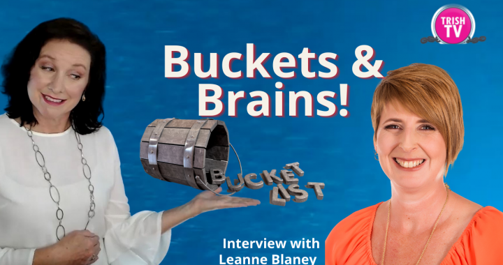 Ignite your Life Now! Bucket Lists and Brains with Leanne Blaney