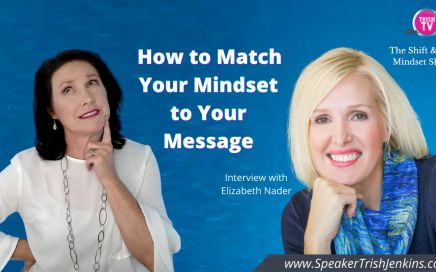 Thumbnail for interview. How to Match Your Mindset to Your Message with Elizabeth Nader